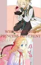 Who Made Me A Princess-DIFFERENT by TCALLISTA257
