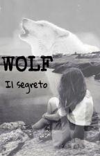 WOLF Il segreto by Unagocciadirugiada
