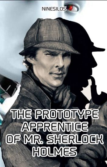 The Prototype Apprentice of Mr. Sherlock Holmes