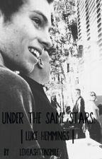 Under the same stars.|Luke Hemmings by loveAshtonsmile