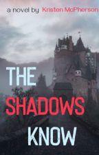 The Shadows Know by NovakPetrova