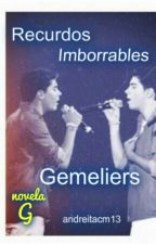 Recuerdos Imborrables (Gemeliers) 1era Temporada by andreitacm13