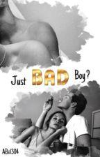 Just Bad Boy?-Wirklich keine Gefühle? #wattys2017 by ABii1304
