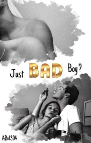 Just Bad Boy?-Wirklich keine Gefühle? #wattys2017