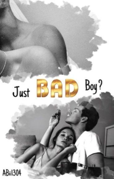 Just Bad Boy?