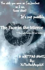 The Face in the Mirror by XxTheDarkAngelxX