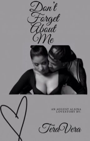 Don't Forget About Me (August Alsina LoveStory) by TeraVera
