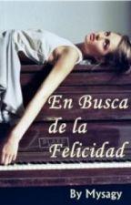 En Busca de la Felicidad by Mysagy