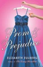 Prom & Prejudice by ElizabethEulberg