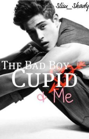 The Bad Boy, Cupid & Me by Slim_Shady