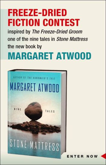 Freeze-Dried Fiction Contest with Margaret Atwood