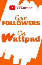 Gain Followers On Wattpad by ytcorner