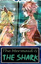 The Mermaid & The Shark (Nalu) by --Lucy--Heartfilia--
