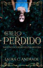 El Cielo Perdido© [Nueva edición 2016] by LauraAndrade9