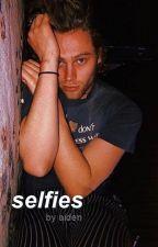 selfies  → sequel to texting by lashtonnn