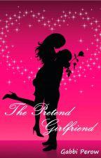The Pretend Girlfriend by GabbiPerow