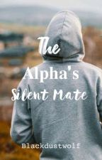 The Alpha's Silent Mate | ON GOING by Blackdustwolf