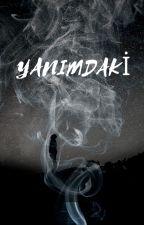 YANIMDAKİ by leanellus00