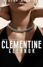 Celementine Eleanore (ESTRELLA SERIES #1)  by peachy_heartsss