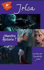 Jack y Elsa   Story of Us   [WATTYS 2017] by kimberlyJelsa