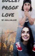 Bulletproof Love by Kellinlove