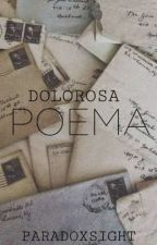 DOLOROSA POEMA by PARADOXSIGHT