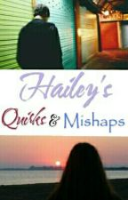 Hailey's Quirks and Mishaps by xxcamiexx
