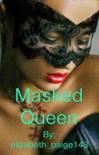 Masked Queen by elizabeth_paigexx