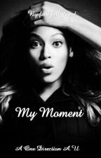 My Moment by faithfullyloved