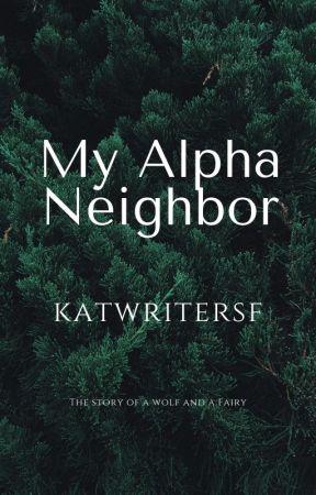 My Alpha Neighbor by KatWriterSF