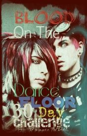 Blood On The Dance Floor 30 Day Challenge (COMPLETED) by RaisedByWuuves