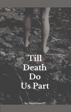 Till Death Do us Part by SarahStars27