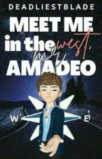 Meet me in the West, Mr. Amadeo by DeadliestBlade