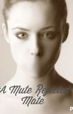 A Mute Rejected Mate by twilight27