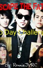 Escape The Fate 30 Day Challenge (COMPLETED) by RaisedByWuuves