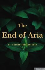 The End of Aria by premonitory_dreamer