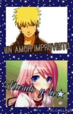 Un Amor improvisto ☆Naruto y tu★ by dettebayo