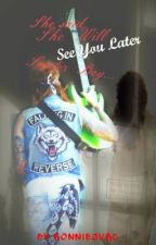 She Said She Will See You Later Skater Boy (Jacky Vincent Love Story) COMPLETED by RaisedByWuuves