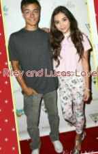 Riley and Lucas: Love (A Rucas/Liley fanfic) ( #TheWattys2015 ) by Gdovelaurarowbrina
