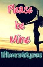 Please Be Mine (ON HOLD) by littlemrsnickjonas