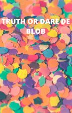 De Blob TRUTH/ASK OR DARE by Angelhuntr