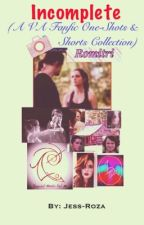 Incomplete ON HOLD! (a collection of Vampire Academy fanfiction one-shots) by Jess-Roza