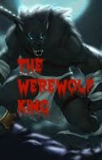 The Werewolf King by SuchARandomWolf