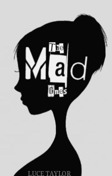 The Mad Ones (A One Direction Fan Fiction) by LuceNEVERTRUSTADUCK