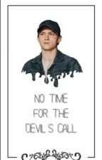 No Time For The Devil's Call (TDATT FanFiction) by DreamXJournal