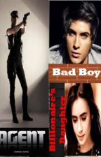 The Bad Boy, The Agent and The Billionaire's Daughter by CaliArtly
