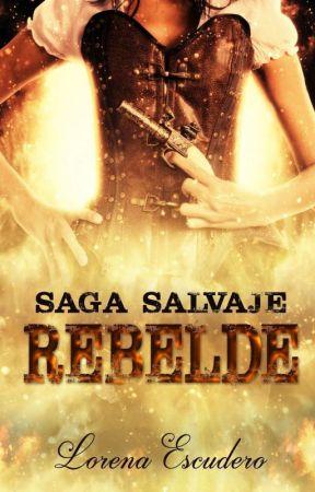 SAGA SALVAJE PARTE I: REBELDE by mler21