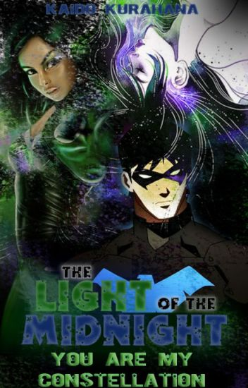 Light of the Midnight: You Are My Constellation (A Nightwing Fanfiction)