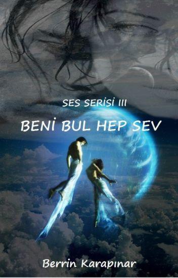 SES SERİSİ III - BENİ BUL HEP SEV