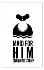 Maid For Him by charli204